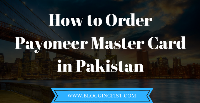 How to Order Payoneer Master Card in Pakistan