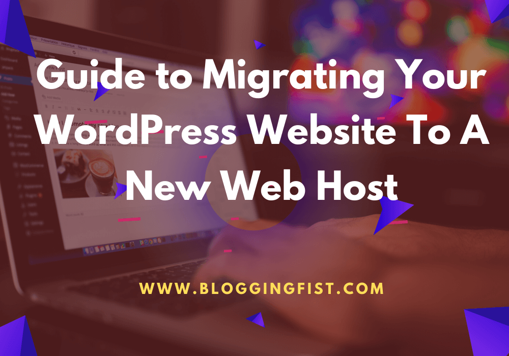 Guide to Migrating Your WordPress Website To A New Web Host