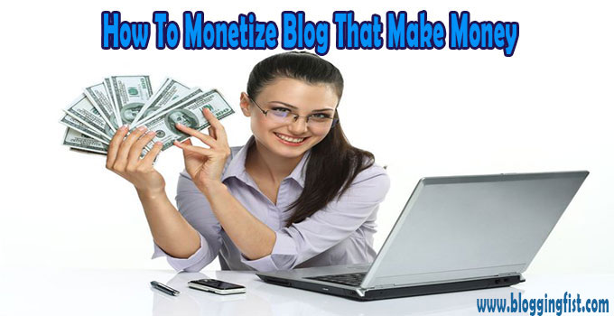 How to Monetize a Blog that Make Money