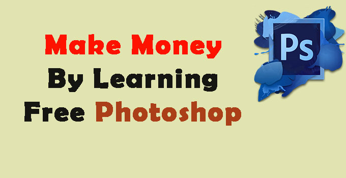 Learn-photoshop-online-free-and-make-money
