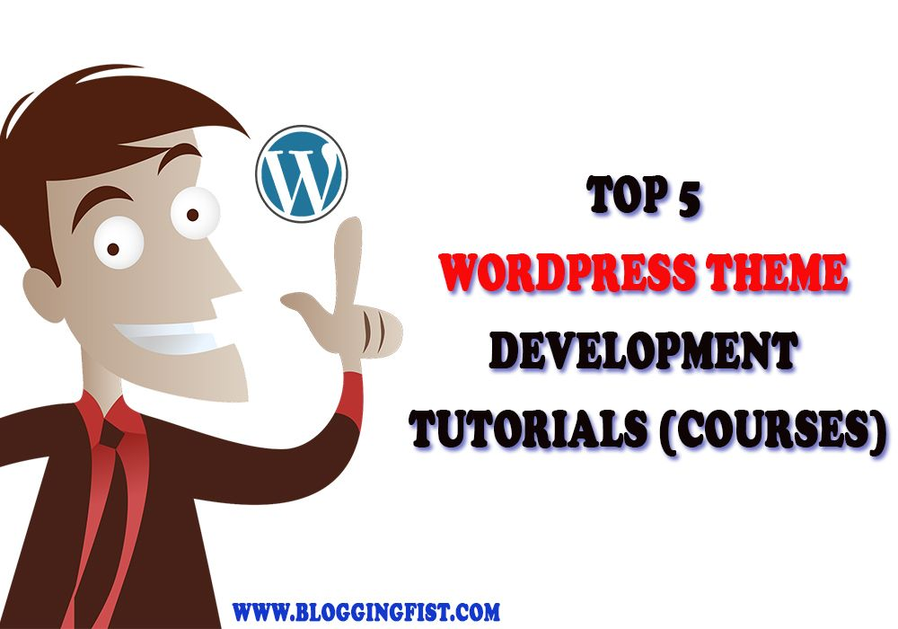 Learn WordPress: Top 5 WordPress Theme Development Tutorials