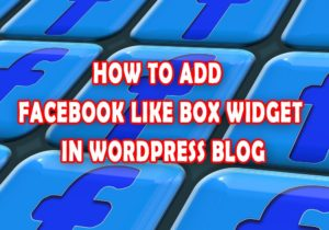 How-To-Add-Facebook-Like-Box-Widget-In-WordPress-Blog