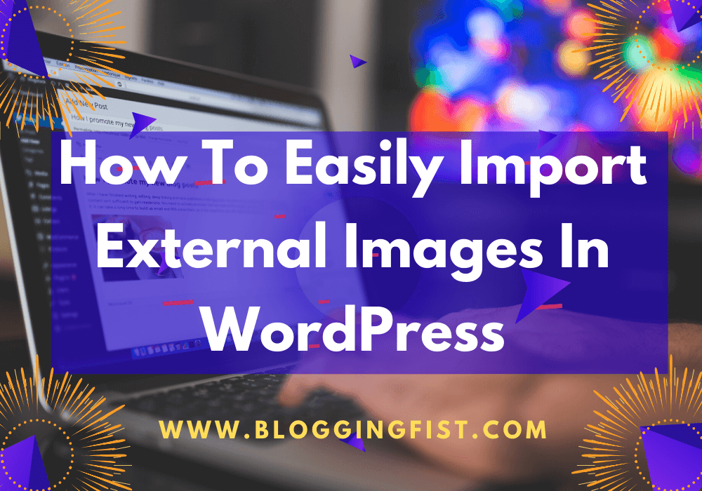 How To Easily Import External Images In WordPress