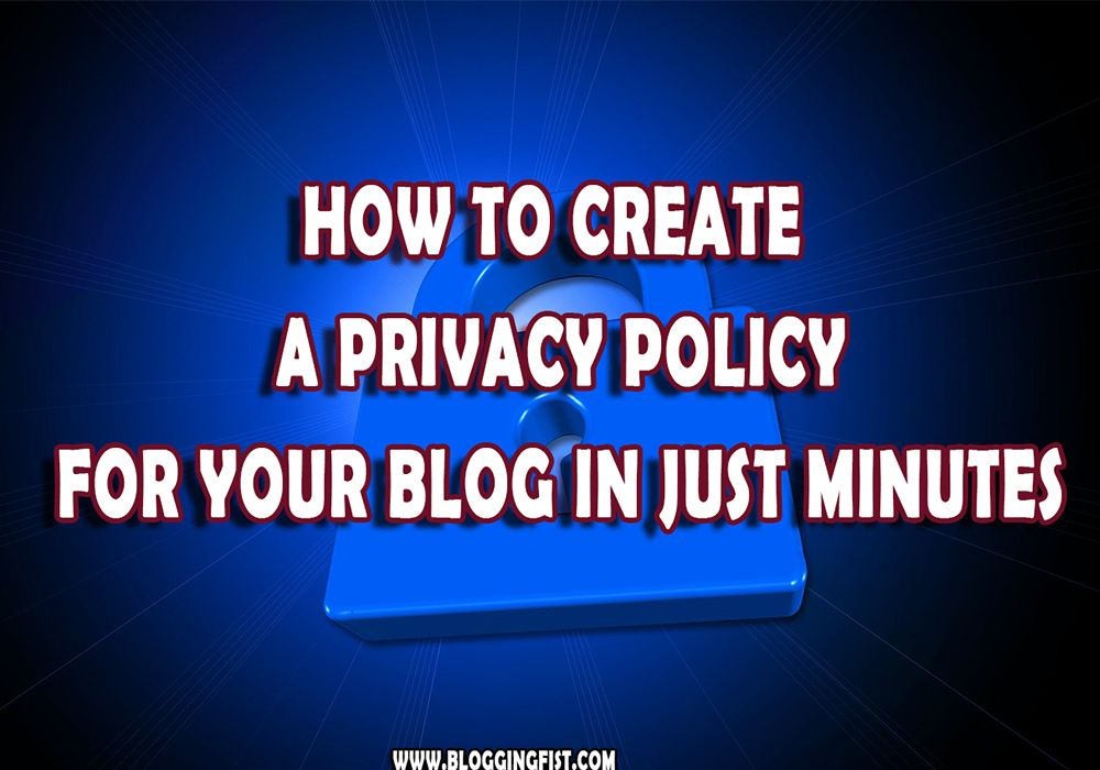 How to Create a Privacy Policy for Your Blog in Just Minutes