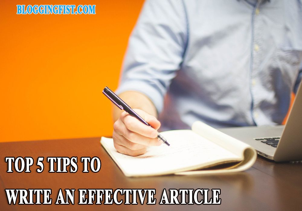 Top 5 Tips To Write An Effective Article In Less Time