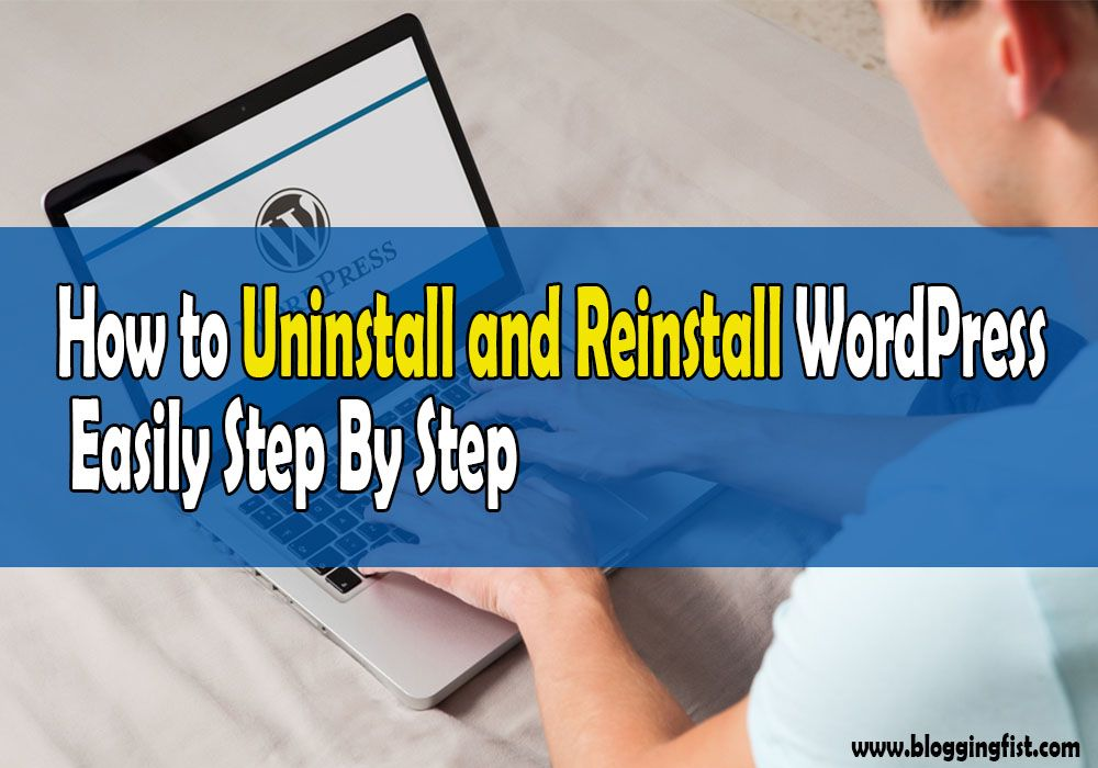 How To Uninstall And Reinstall WordPress Easily Step By Step