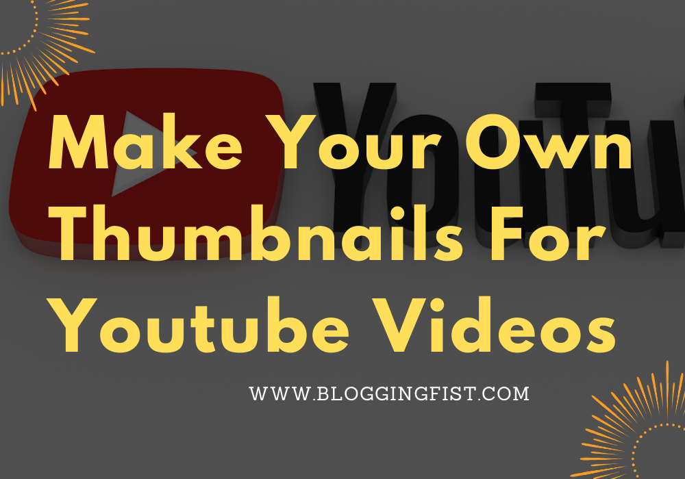 Make Your Own Thumbnails For Youtube Videos