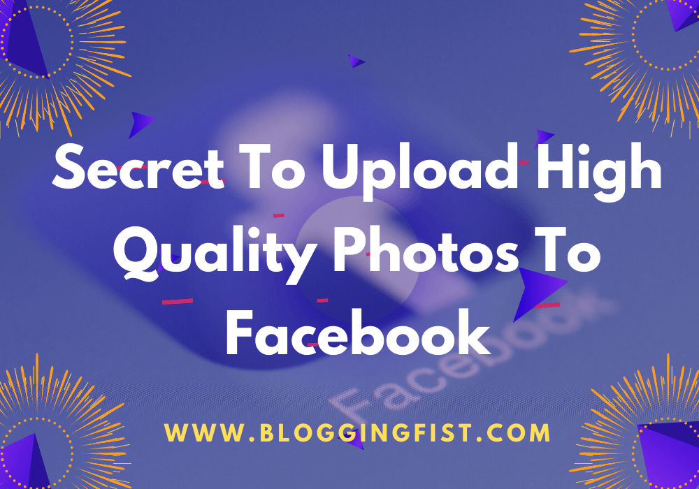 Secret To Upload High Quality Photos to Facebook