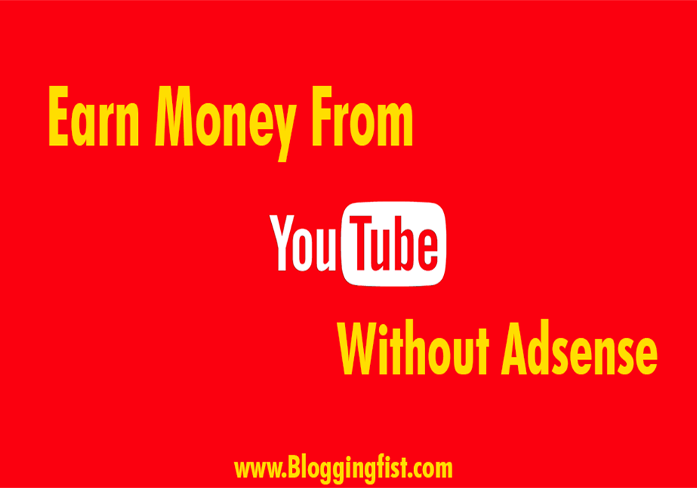 How To Earn Money From YouTube Without AdSense (Top 5 Methods)