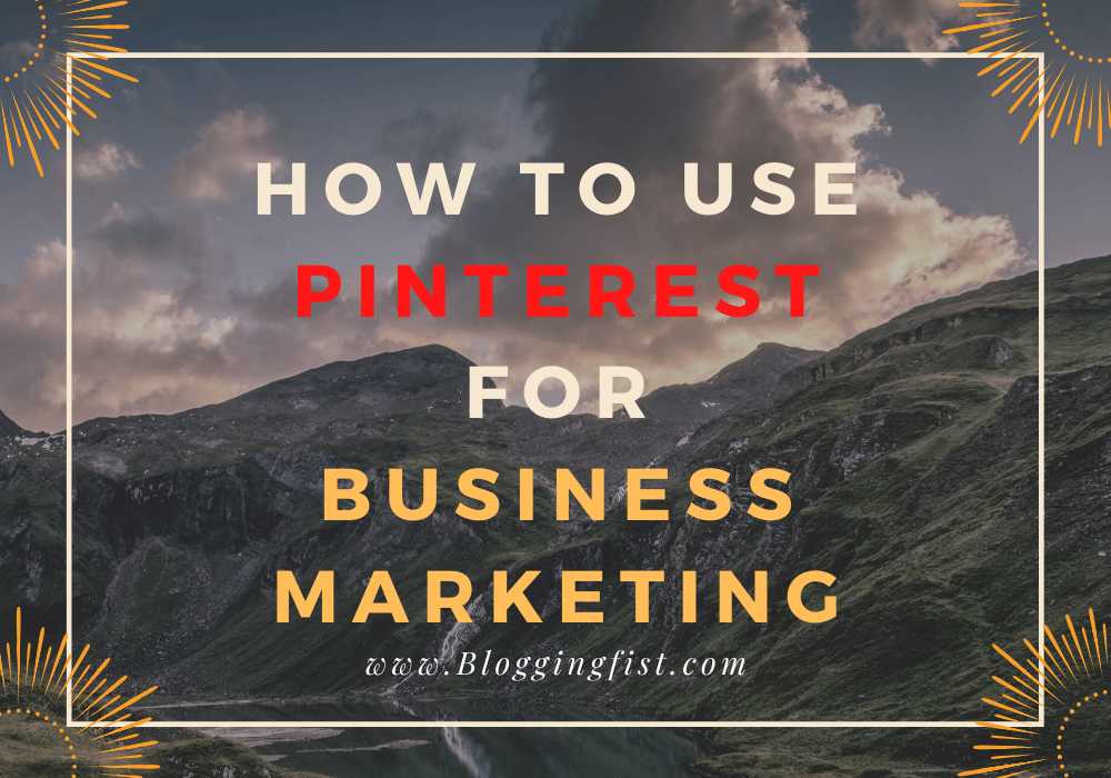 How To Use Pinterest For Business Marketing