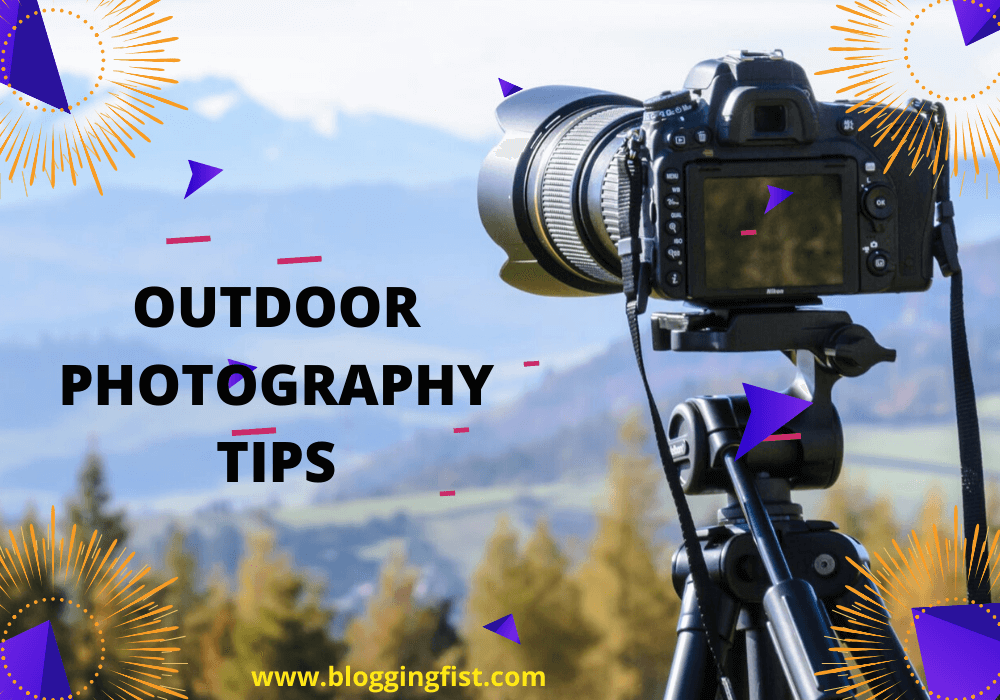 8 Tips for Mastering the Outdoor Photography