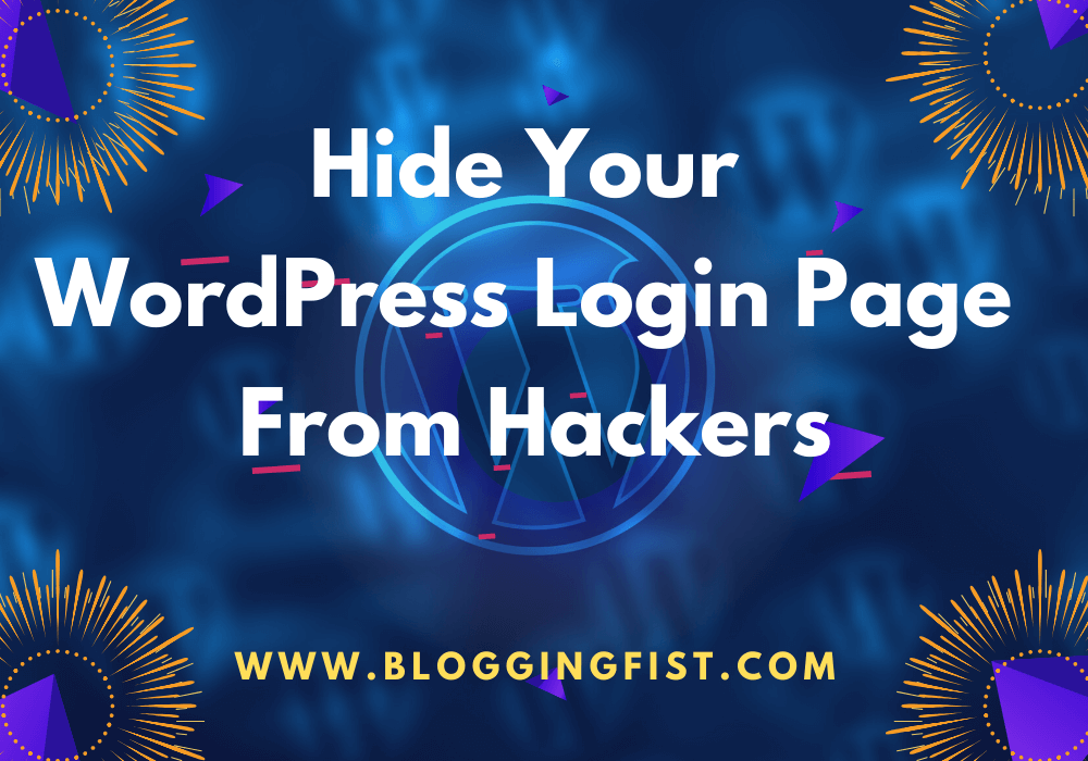 Best Way To Hide WordPress Login Page From Hackers