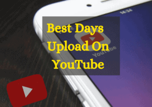 Best Days To Upload On YouTube