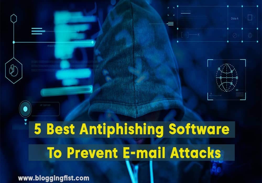 5 Best Antiphishing Software to prevent E-mail attacks