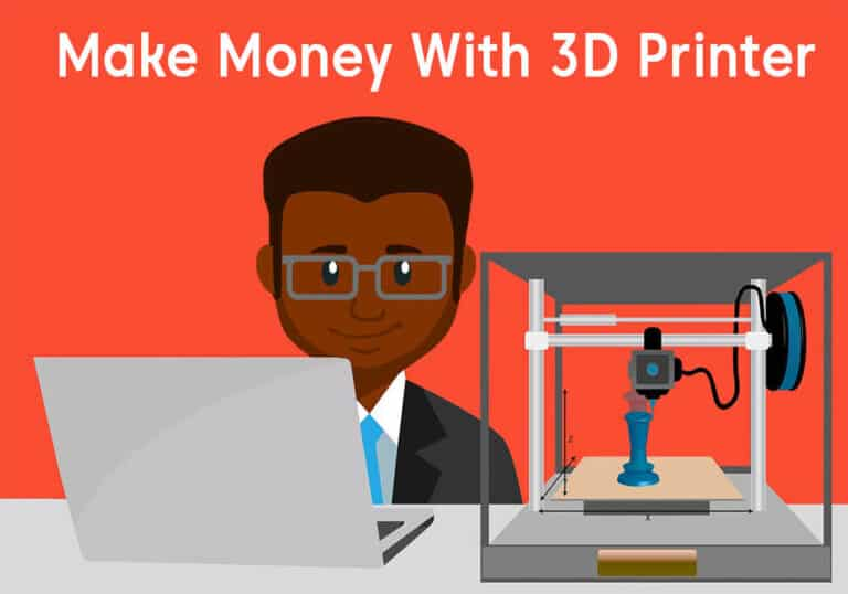 5 Best Ways To Make Money With 3D Printer