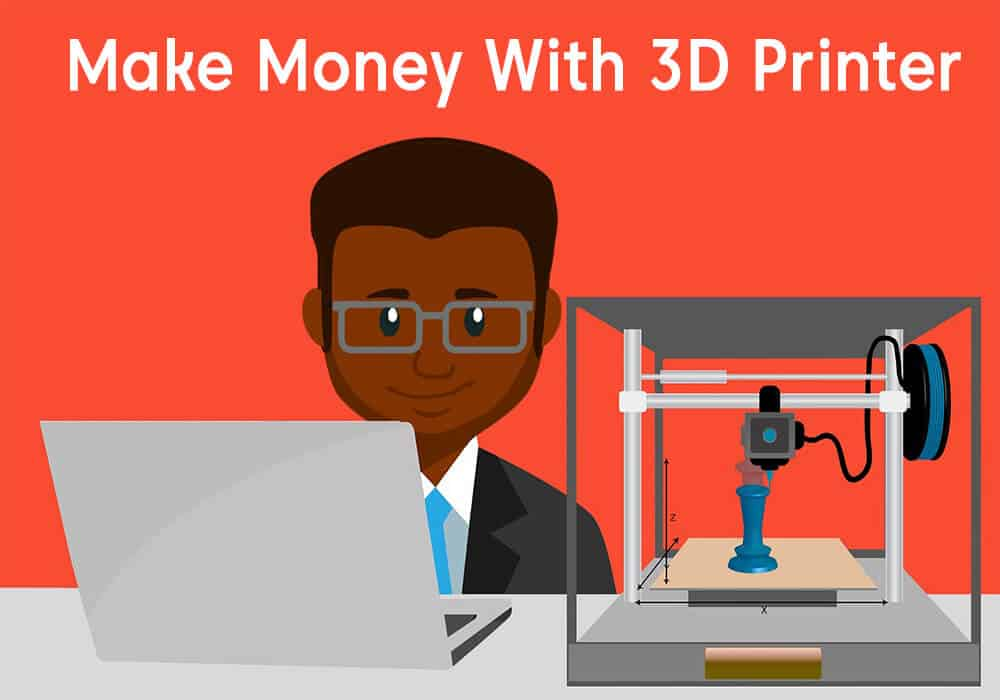 Make Money With 3D Printer