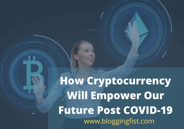 How Cryptocurrency Will Empower Our Future Post COVID-19