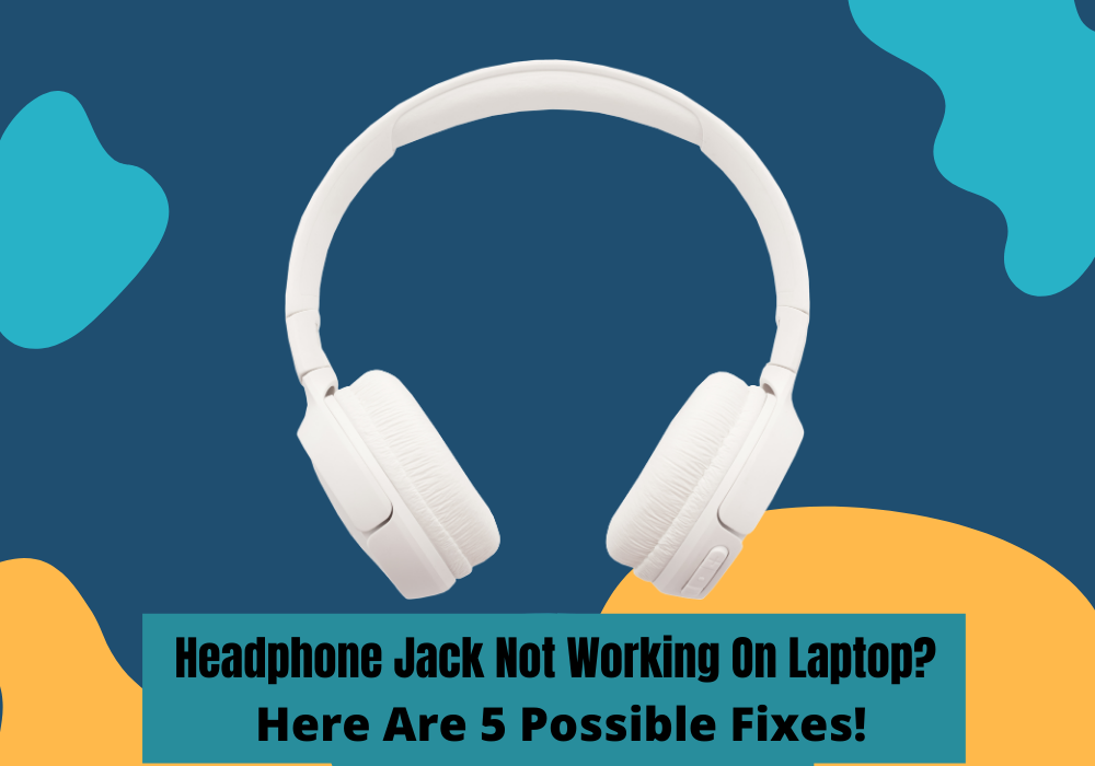 Headphone jack not working