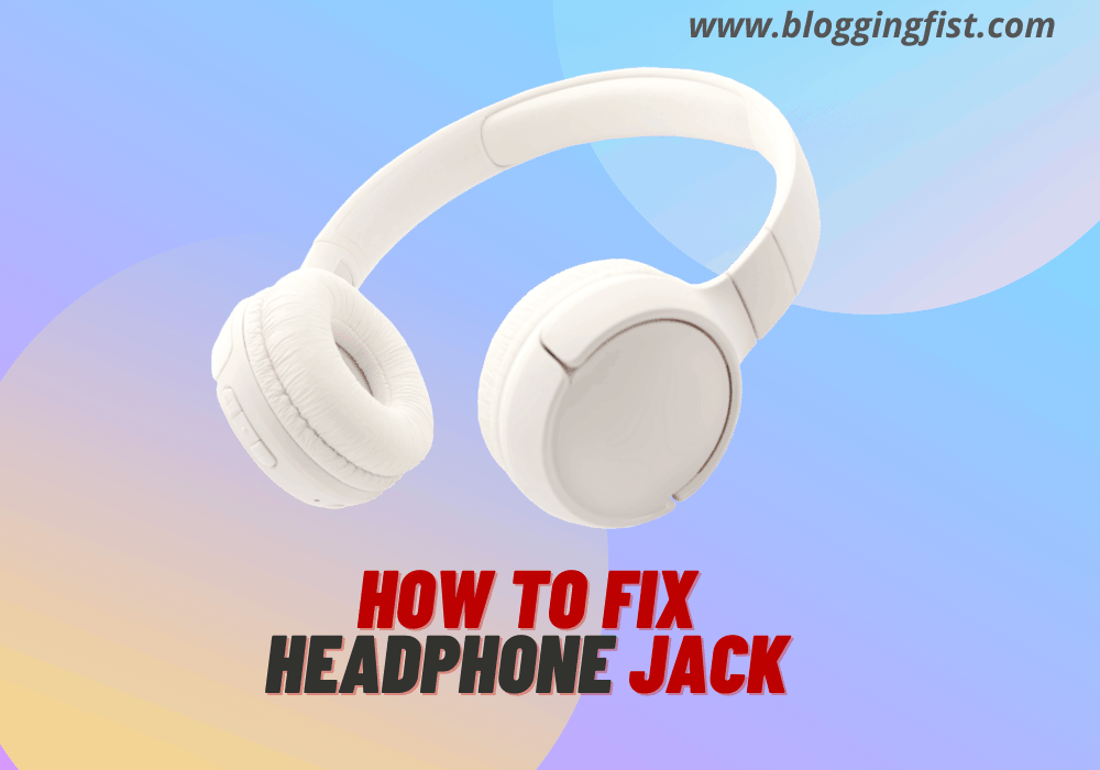 How To Fix Headphone Jack